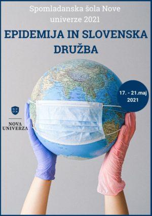 Spomladanska šola Nove univerze 2021: EPIDEMIJA IN SLOVENSKA DRUŽBA